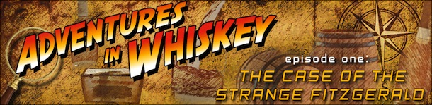 Adventures in Whiskey - The Case of the Strange Fitzgerald