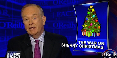Bill O'reilly is bitching about the nonexistent War On Sherry Christmas.